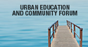 Urban Education and Community Forum